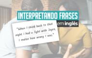 Quando lembro daquela noite…   Interpretando Frases em Inglês