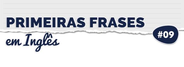 Aprenda suas PRIMEIRAS FRASES em INGLÊS #9 • Contraindo as Frases
